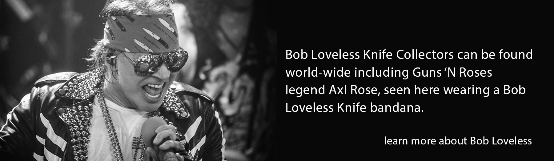Axl Rose Bob Loveless KNIFE COLLECTOR